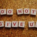 Sunday Morning Inspiration – DO NOT GIVE UP